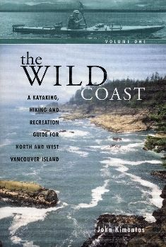 Volume 1: A Kayaking, Hiking and Recreation Guide for North and West Vancouver Island
