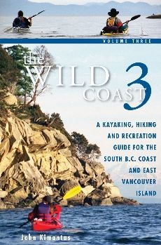 Volume 3: A Kayaking, Hiking and Recreation Guide for the South B.C. Coast and East Vancouver Island