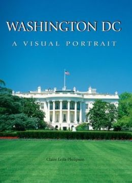 Washington D.C.: A Visual Portrait