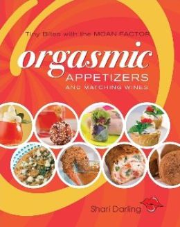 Orgasmic Appetizers and Matching Wines