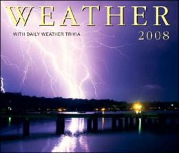 Weather 2008: With Daily Weather Trivia