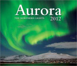 Aurora 2012: The Northern Lights