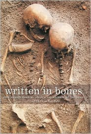 Written in Bones: How Human Remains Unlock the Secrets of the Dead