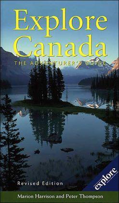 Explore Canada: The Adventurer's Guide