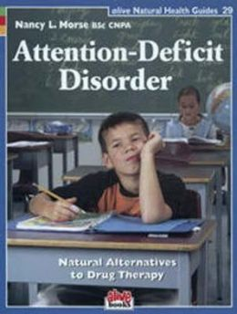 Attention Deficit Disorder: Natural Alternatives to Drug Therapy