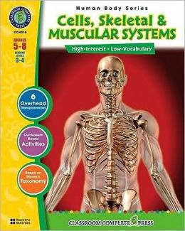 Cells, Skeletal Systems & Muscular Systems: Grades 5-8 [With Transparency(s)]
