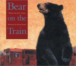 Bear on the Train Julie Lawson and Brian Deines