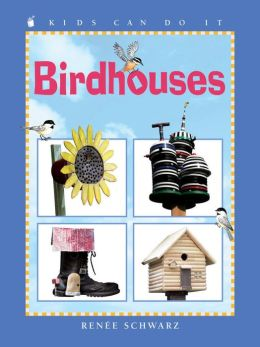 Birdhouses (Kids Can Do It Series)