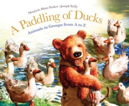 A Paddling of Ducks: Animals in Groups from A to Z