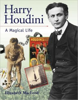 Harry Houdini: A Magical Life