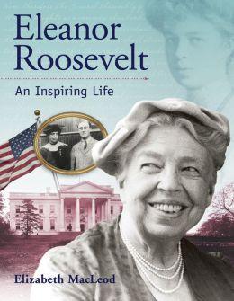 Eleanor Roosevelt: An Inspiring Life