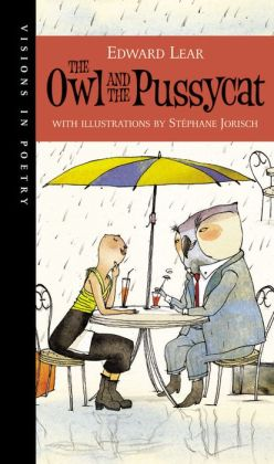 The Owl and the Pussycat (with Illustrations by Stephane Jorisch)