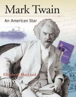 Mark Twain: An American Star