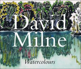 David Milne Watercolours: Painting toward the Light