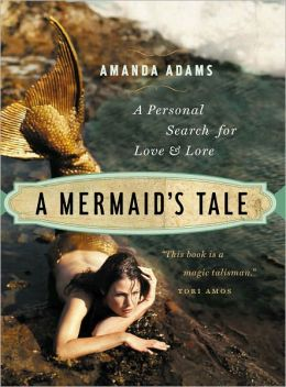 Mermaid's Tale: A Personal Search For Love and Lore