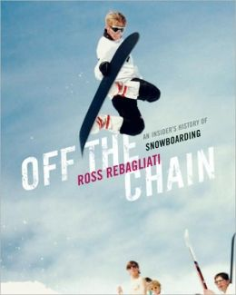 Off the Chain: An Insider's History of Snowboarding