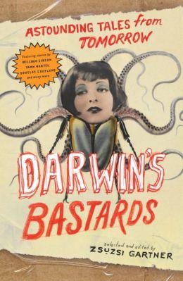 Darwin's Bastards: Astounding Tales from Tomorrow