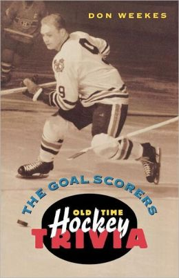Goal Scorers: Old-Time Hockey Trivia