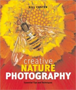 Creative Nature Photography: Essential Tips and Techniques