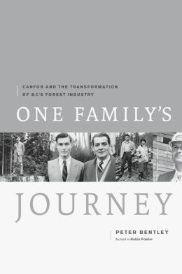 One Family's Journey: Canfor and the Transformation of British Columbia's Forest Industry
