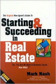 Original New Agent's Guide to Starting and Succeeding in Real Estate