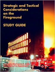 Strategic and Tactical Considerations on the Fireground Study Guide, First Edition