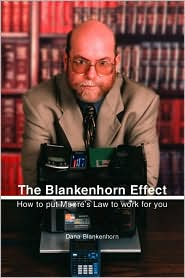 The Blankenhorn Effect: How to Put Moore's Law to Work for You