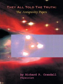 They All Told the Truth: The Antigravity Papers