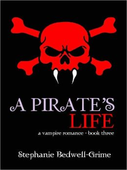 A Pirate's Life [a vampire romance--book three]