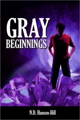 Gray Beginnings