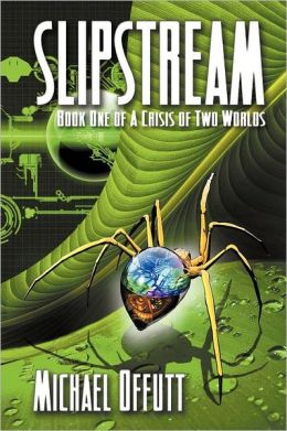 Slipstream - Book One of a Crisis of Two Worlds