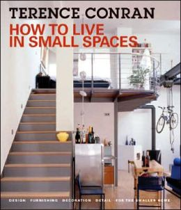 How to Live in Small Spaces: Design, Furnishing, Decoration and