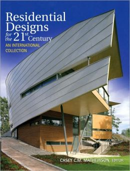 Residential Designs for the 21st Century: An International Collection