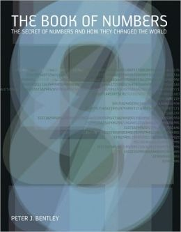 Book of Numbers: The Secret Numbers and How They Changed the World