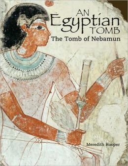 Egyptian Tomb: The Tomb of Nebamun