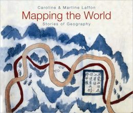 Mapping the World: Stories of Geography