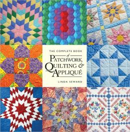 The Complete Book of Patchwork, Quilting and Applique