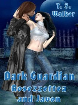 Rosezzettea and Javon [Dark Guardian Series Book 1]