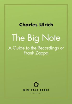 Book The Big Note: A Guide to the Recordings of Frank Zappa