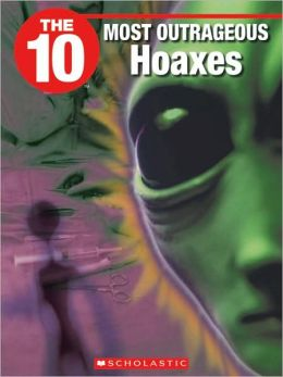 The 10 Most Outrageous Hoaxes