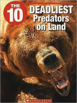 The 10 Deadliest Predators on Land