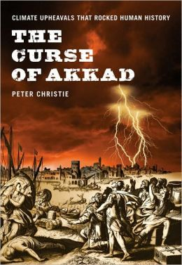 The Curse of Akkad: Climate Upheavals that Rocked Human History