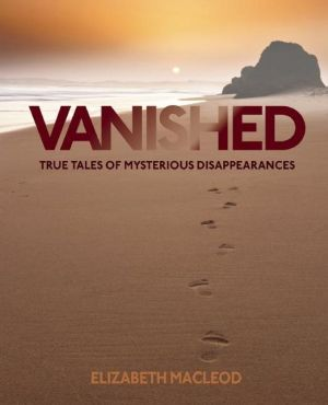 Vanished: True Tales of Mysterious Disappearances