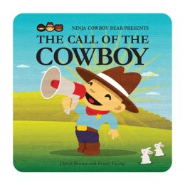Ninja Cowboy Bear Presents the Call of the Cowboy