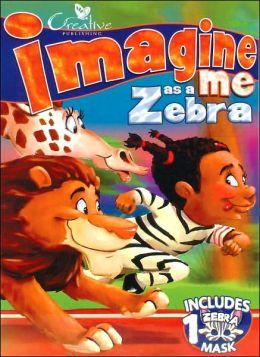 Imagine Me As A Zebra