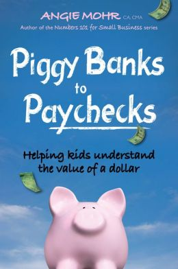 Piggy Banks to Paychecks: Helping Kids Understand the Value of a Dollar
