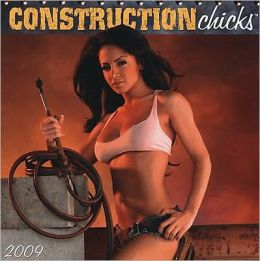 2009 Construction Chicks Wall Calendar