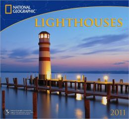 2011 National Geographic Lighthouses Wall Calendar