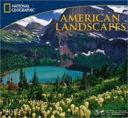 2012 American Landscapes - National Geographic Wall Calendar