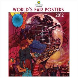 2012 Worlds Fair - Smithsonian Institution Wall Calendar